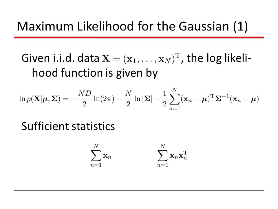 Maximum Likelihood for the Gaussian (1)