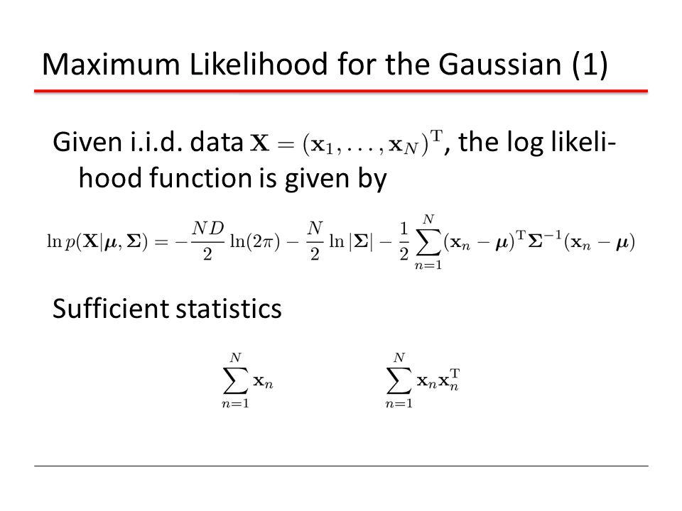 Maximum Likelihood for the Gaussian (1)