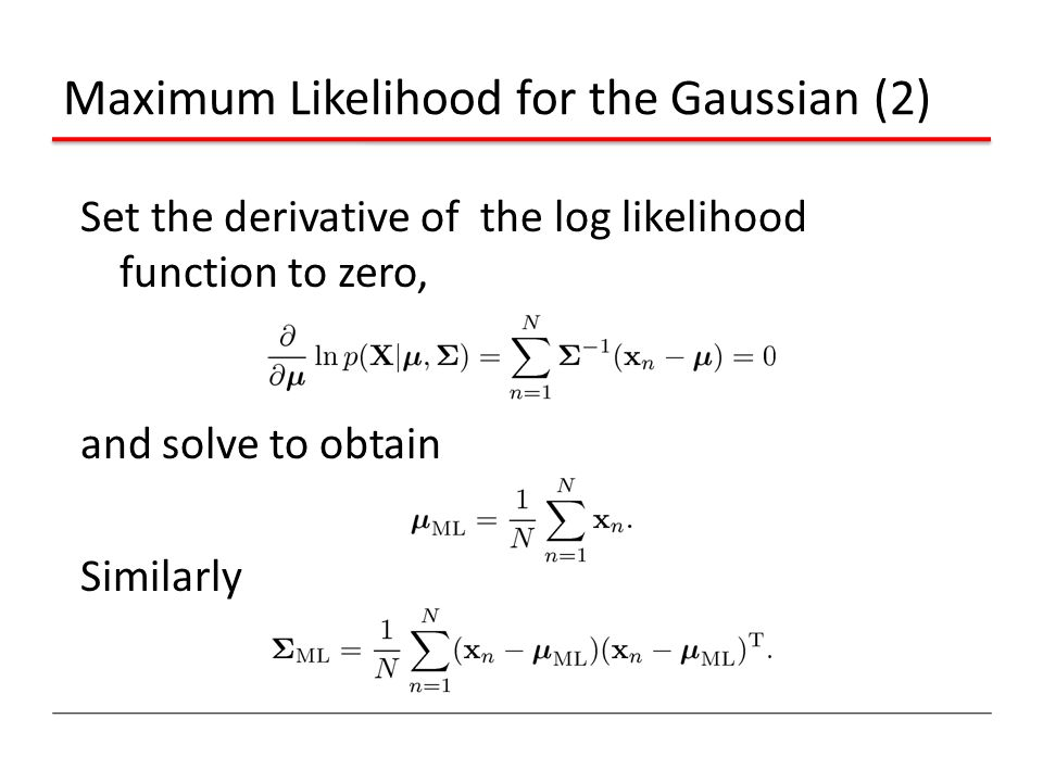 Maximum Likelihood for the Gaussian (2)