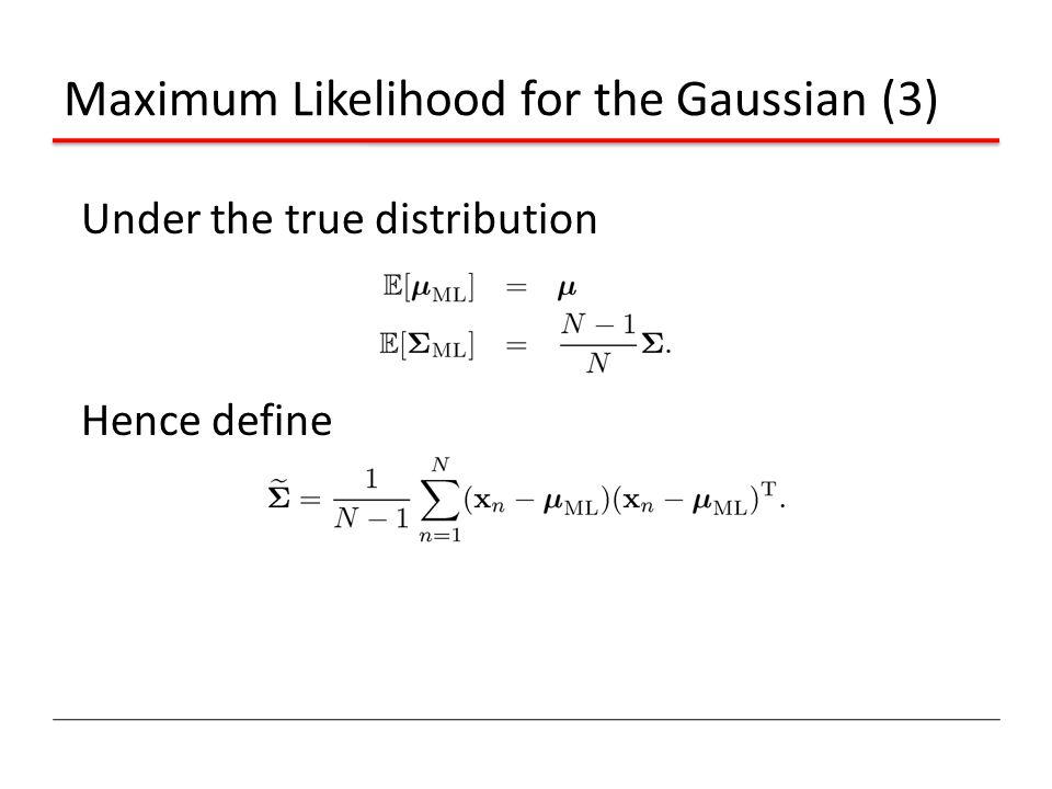 Maximum Likelihood for the Gaussian (3)