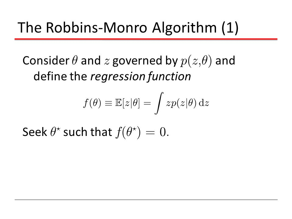The Robbins-Monro Algorithm (1)