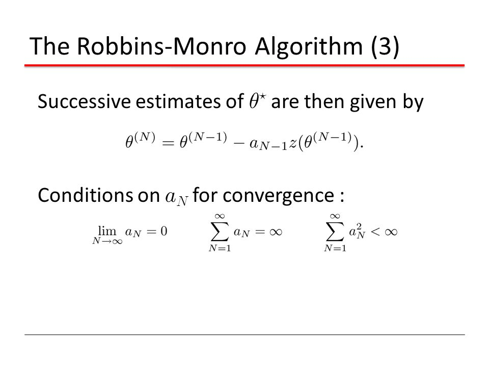The Robbins-Monro Algorithm (3)