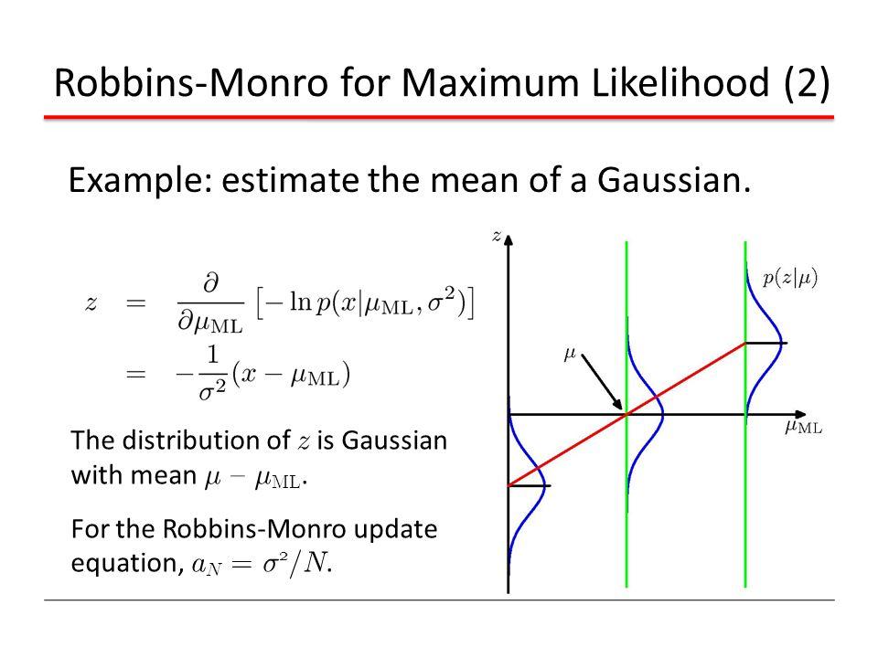 Robbins-Monro for Maximum Likelihood (2)