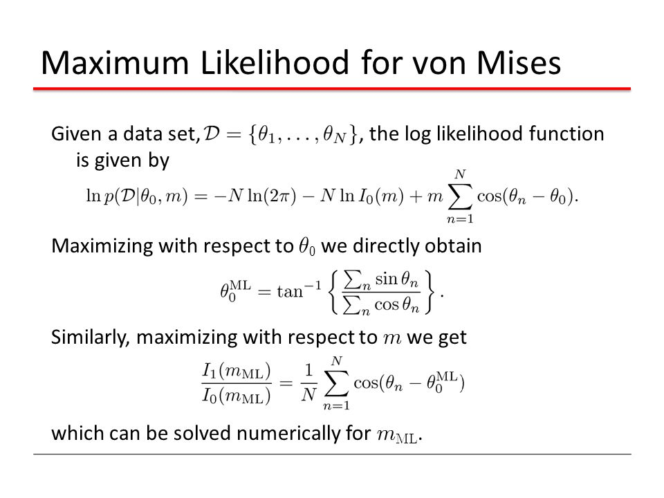 Maximum Likelihood for von Mises