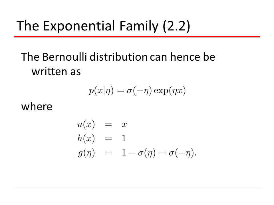 The Exponential Family (2.2)