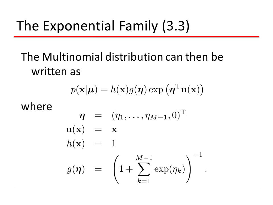 The Exponential Family (3.3)