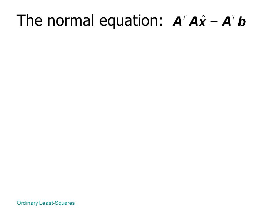 The normal equation: Ordinary Least-Squares