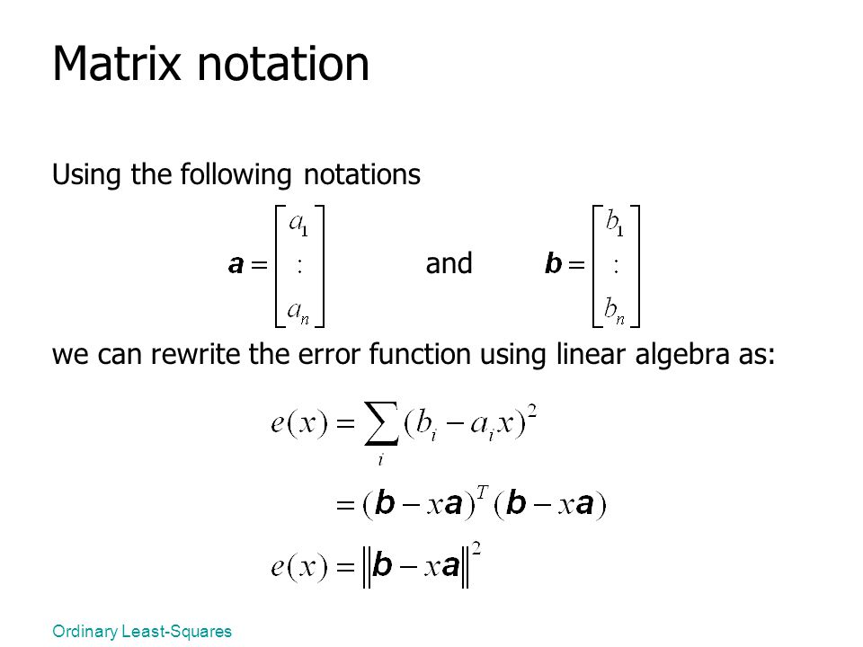 Matrix notation and Using the following notations