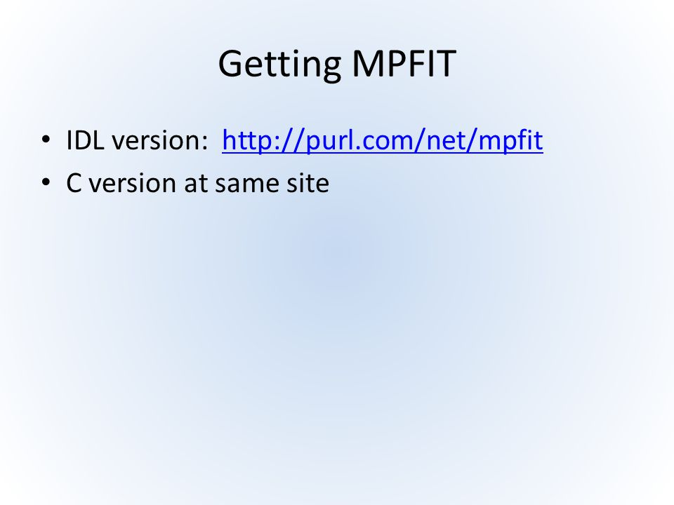 Getting MPFIT IDL version: http://purl.com/net/mpfit