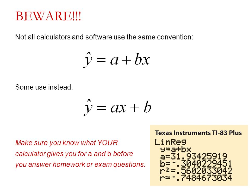 BEWARE!!! Not all calculators and software use the same convention: