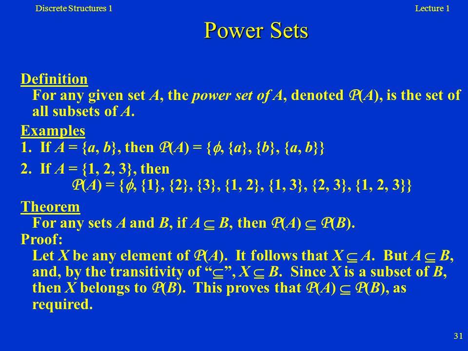 Discrete Structures 1 Power Sets. Lecture 1.