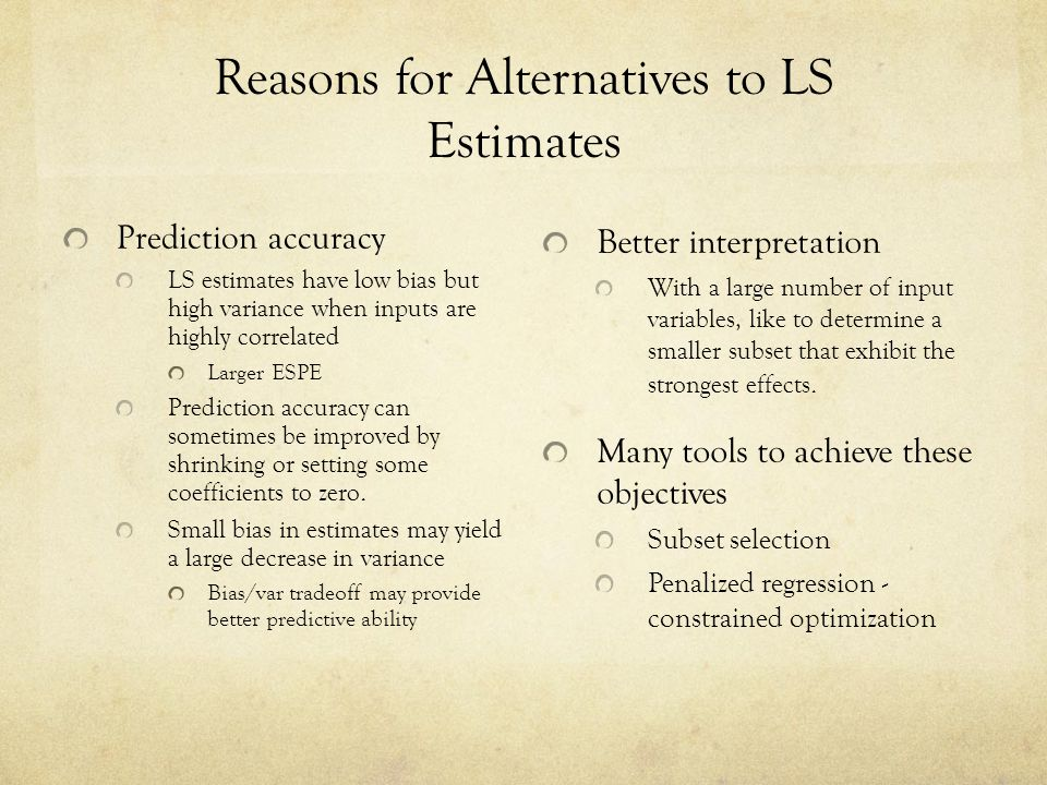 Reasons for Alternatives to LS Estimates