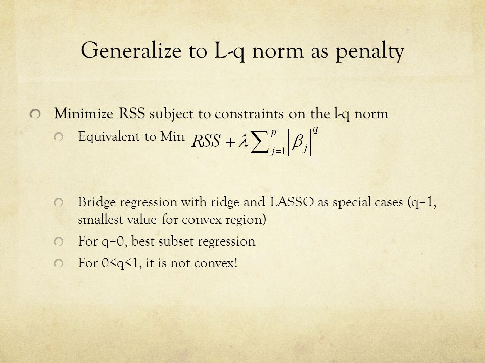Generalize to L-q norm as penalty