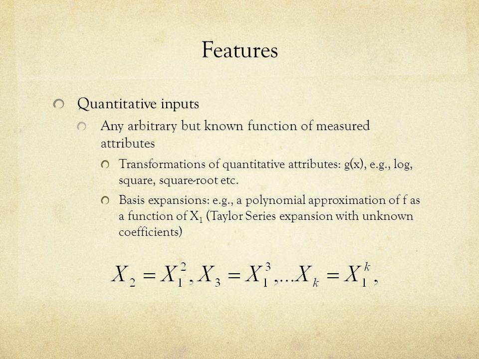 Features Quantitative inputs