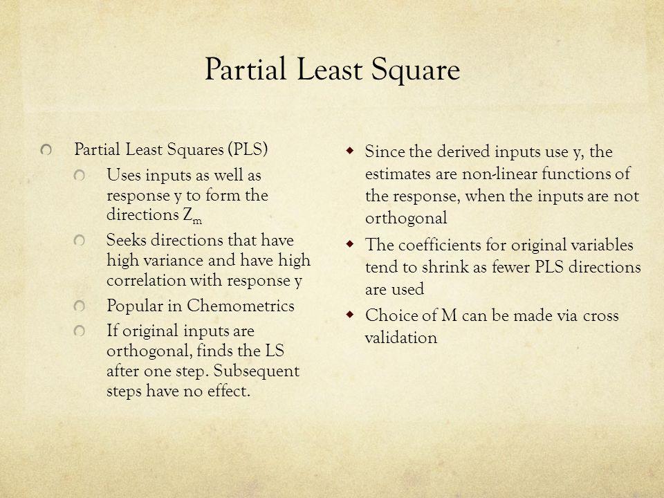 Partial Least Square Partial Least Squares (PLS)