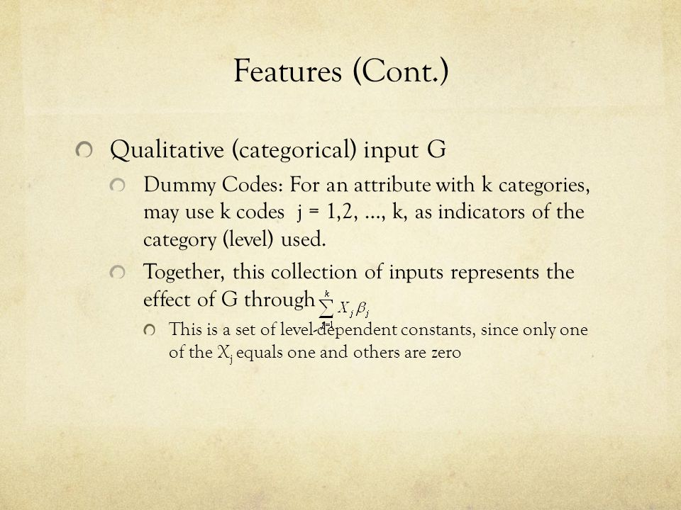 Features (Cont.) Qualitative (categorical) input G