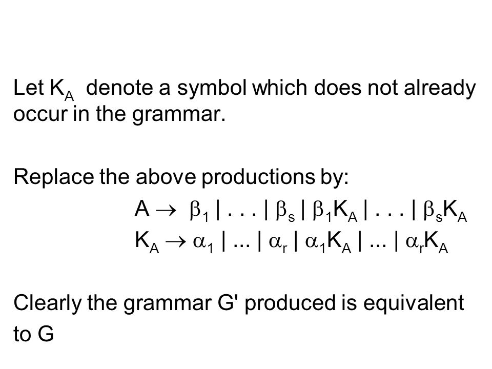 Let KA denote a symbol which does not already occur in the grammar.