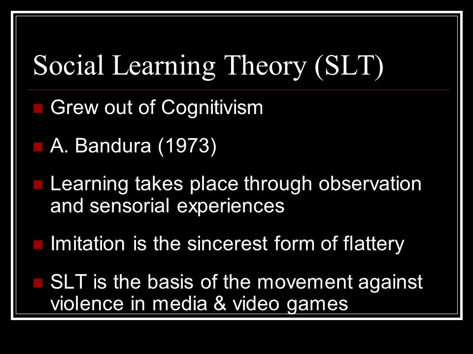 Social Learning Theory (SLT)