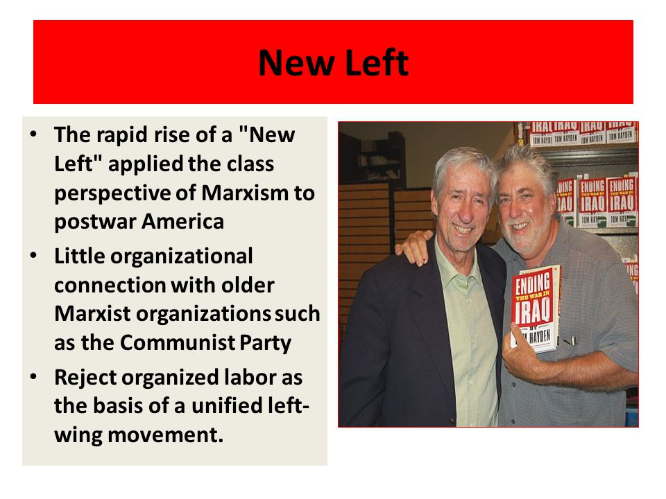 New Left The rapid rise of a New Left applied the class perspective of Marxism to postwar America.