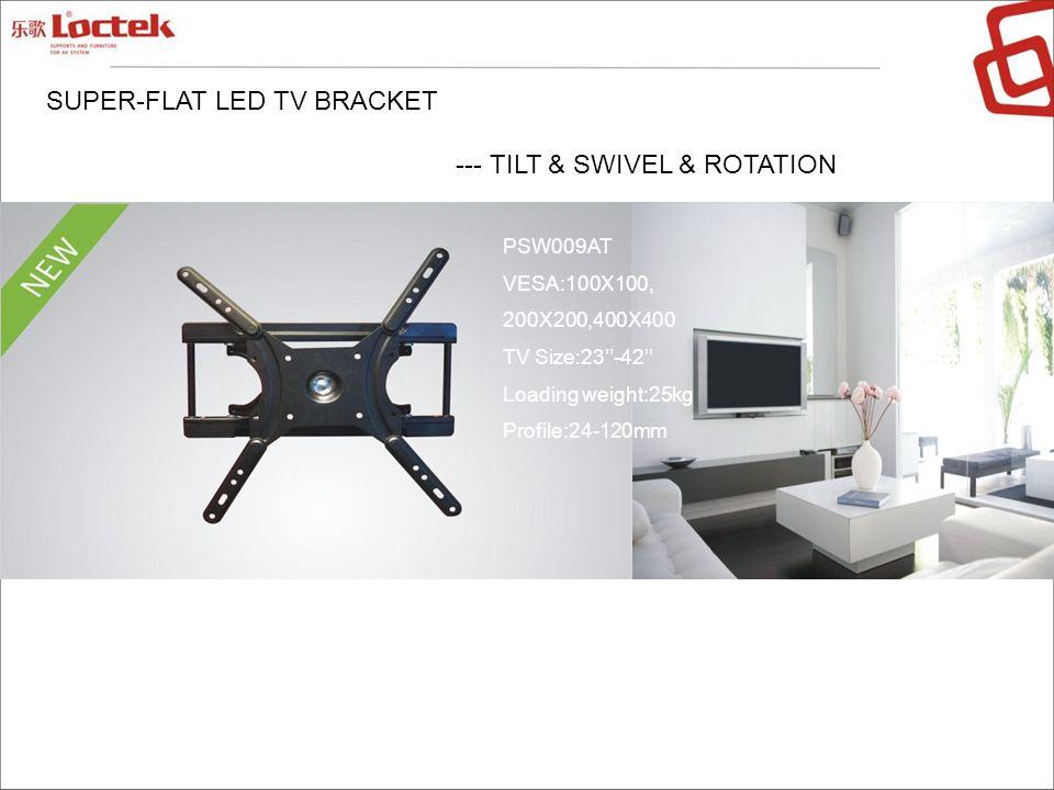 SUPER-FLAT LED TV BRACKET --- TILT & SWIVEL & ROTATION