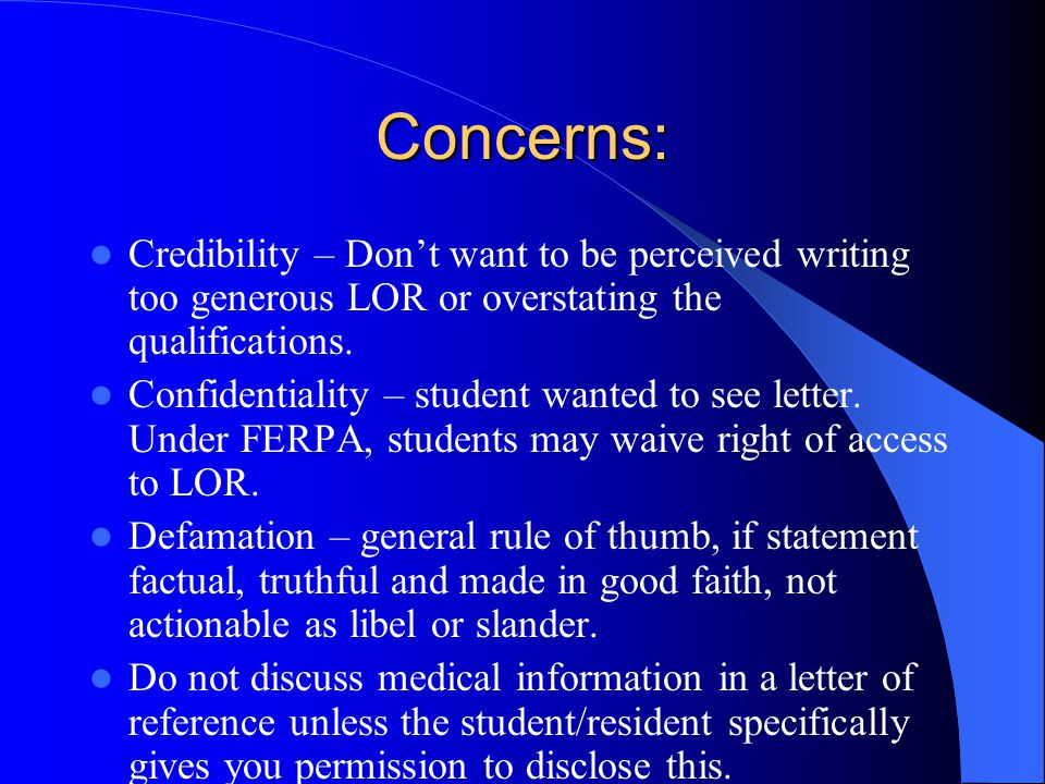 Concerns: Credibility – Don't want to be perceived writing too generous LOR or overstating the qualifications.