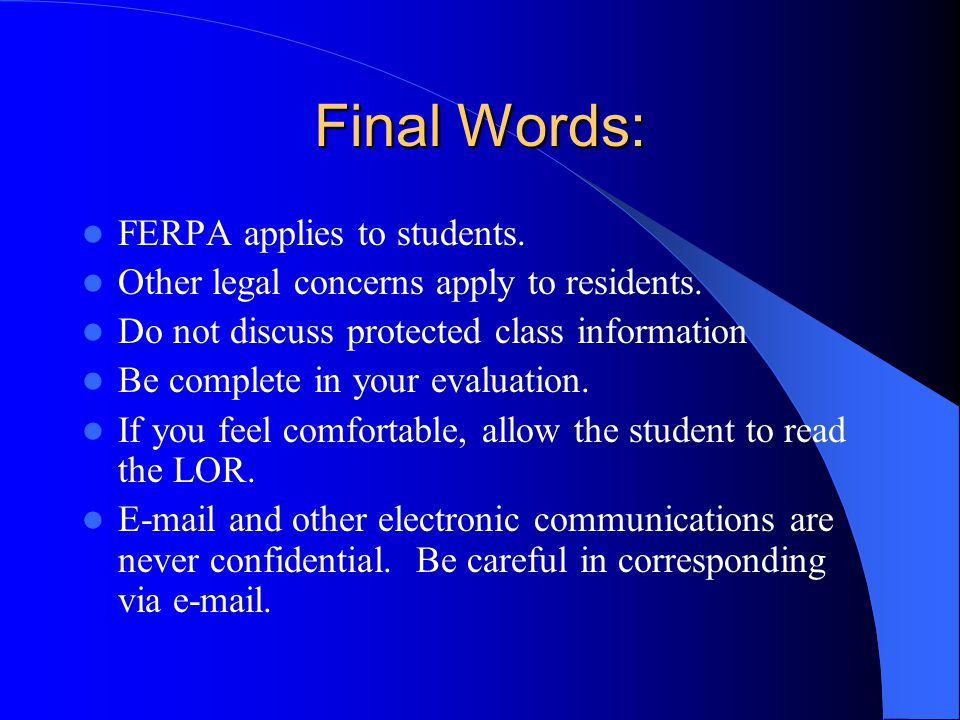 Final Words: FERPA applies to students.