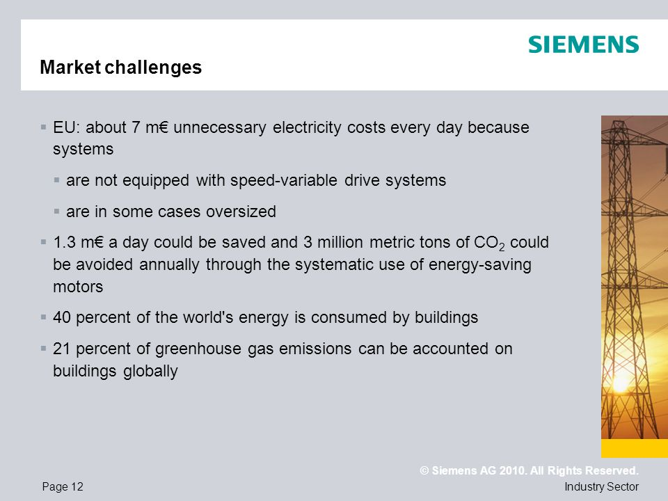 Market challenges EU: about 7 m€ unnecessary electricity costs every day because systems. are not equipped with speed-variable drive systems.