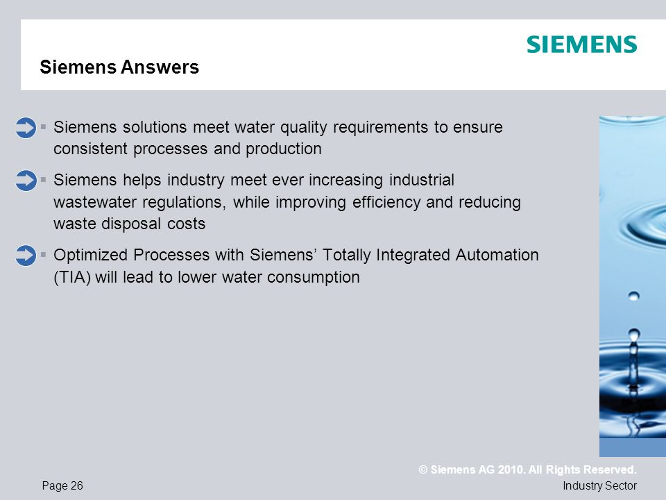 Siemens Answers Siemens solutions meet water quality requirements to ensure consistent processes and production.