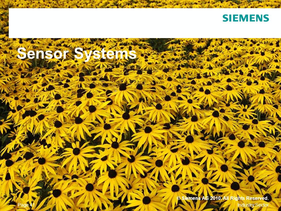 Sensor Systems © Siemens AG 2010. All Rights Reserved. Page 41