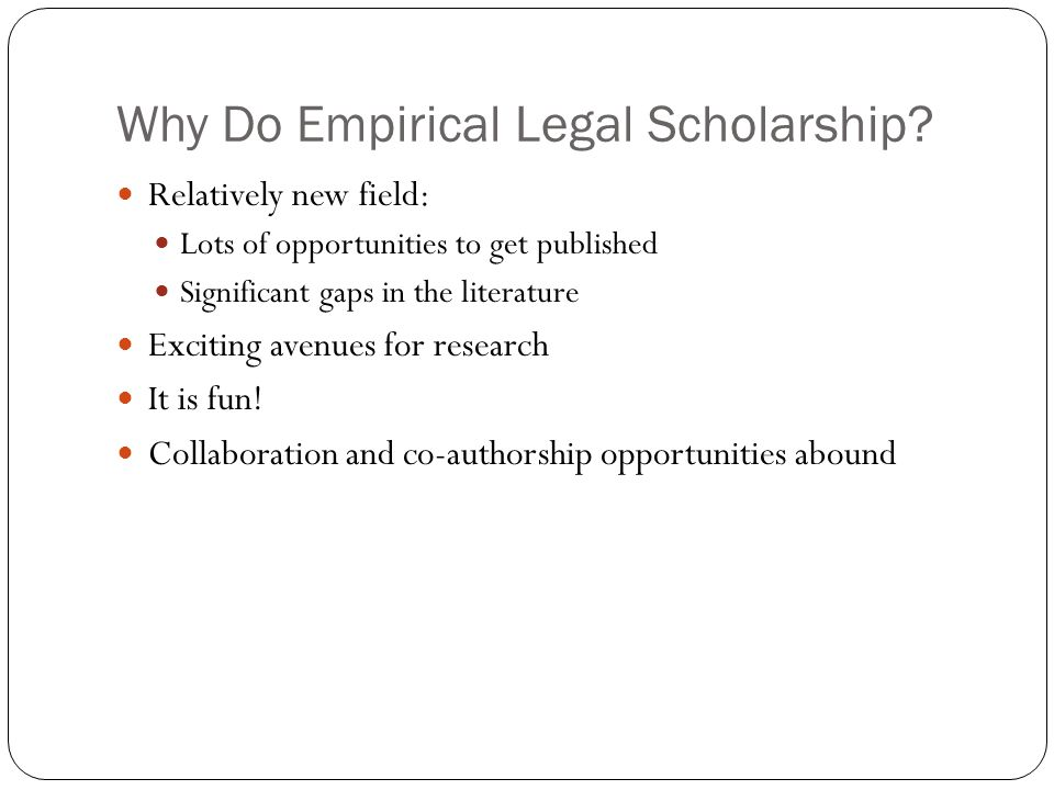 Why Do Empirical Legal Scholarship