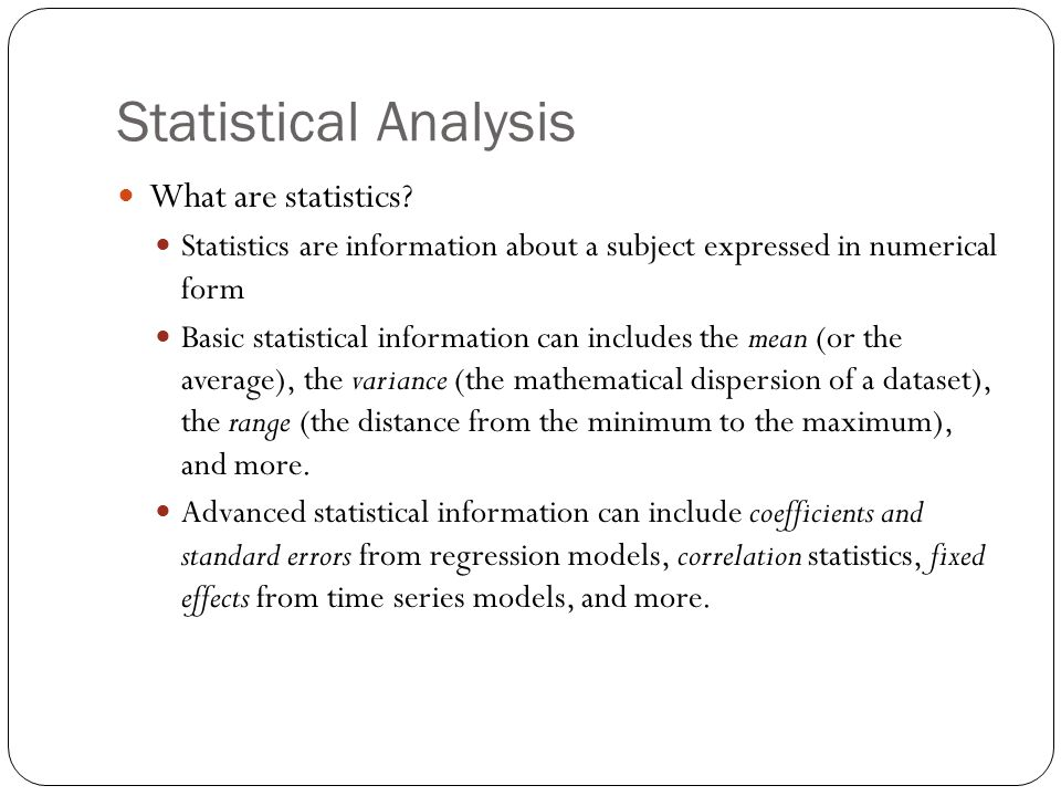 Statistical Analysis What are statistics