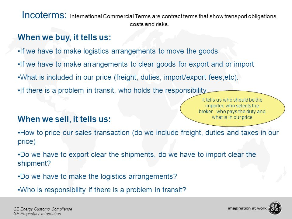 Incoterms: International Commercial Terms are contract terms that show transport obligations, costs and risks.