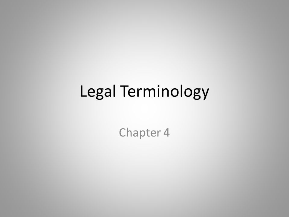 Legal Terminology Chapter 4