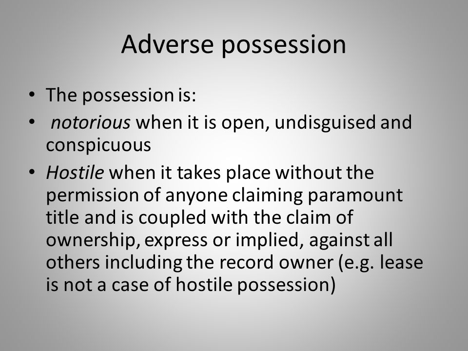 Adverse possession The possession is: