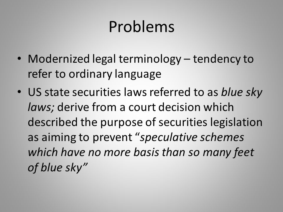 Problems Modernized legal terminology – tendency to refer to ordinary language.