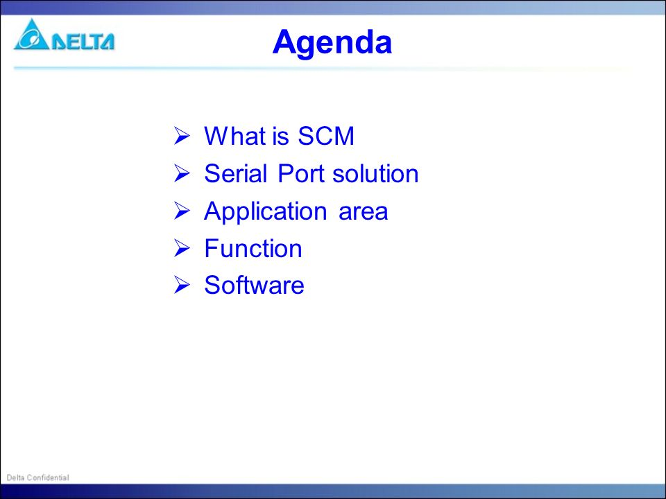 Agenda What is SCM Serial Port solution Application area Function