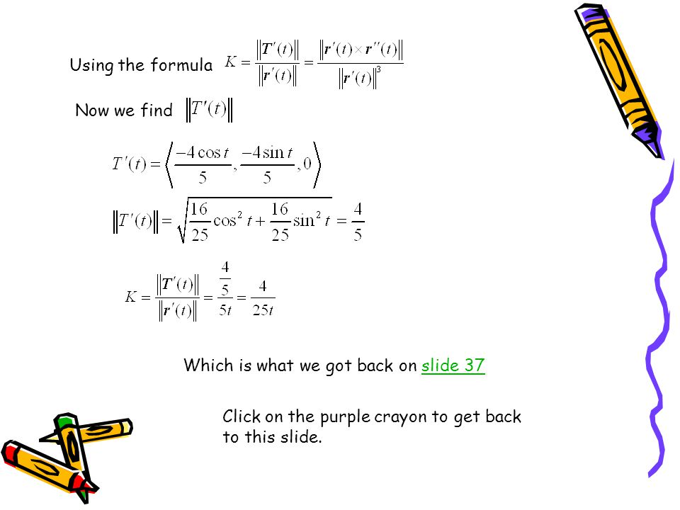 Using the formula Now we find. Which is what we got back on slide 37.