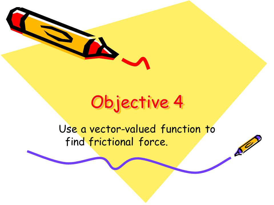 Use a vector-valued function to find frictional force.