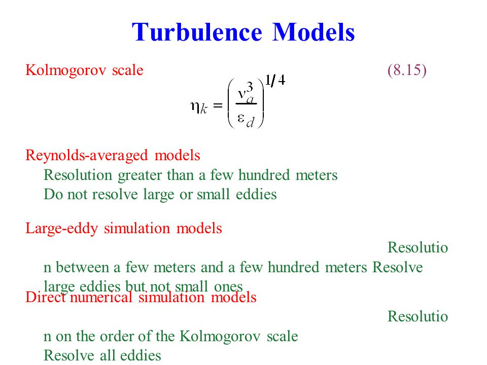 Turbulence Models Kolmogorov scale (8.15) Reynolds-averaged models