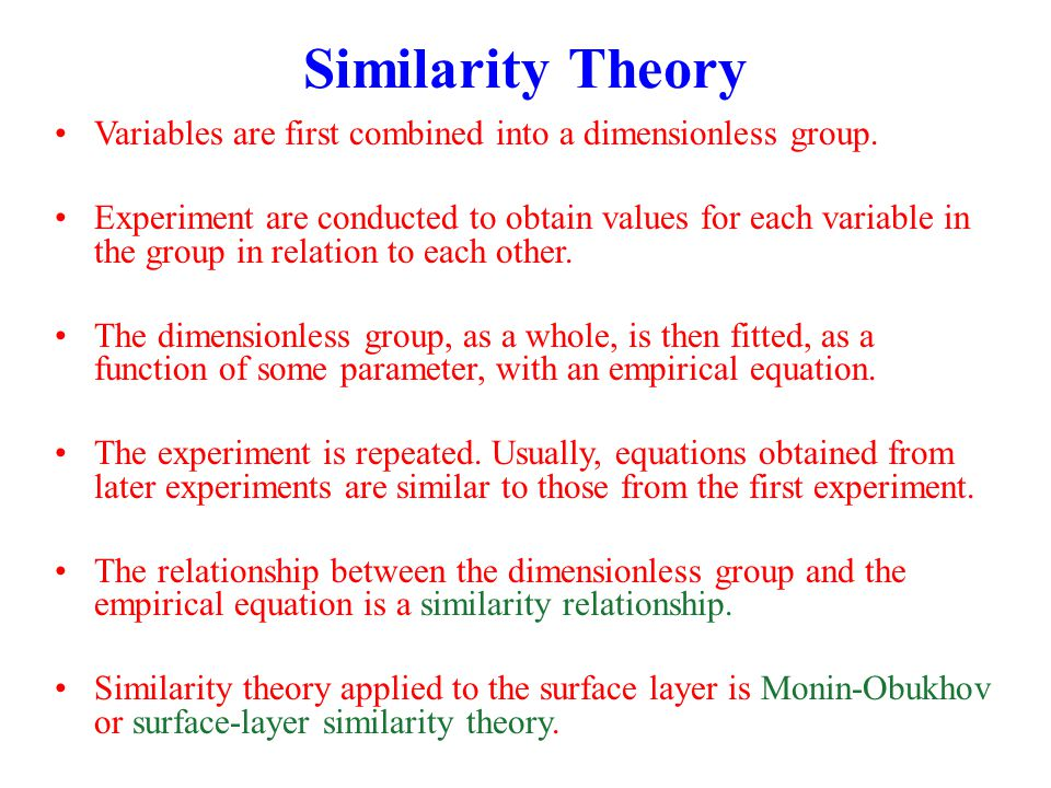 Similarity Theory Variables are first combined into a dimensionless group.