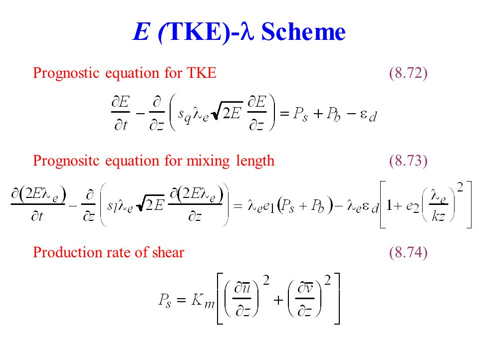 E (TKE)- Scheme Prognostic equation for TKE (8.72)