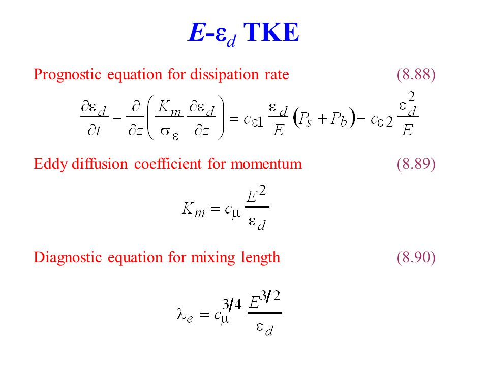 E-ed TKE Prognostic equation for dissipation rate (8.88)