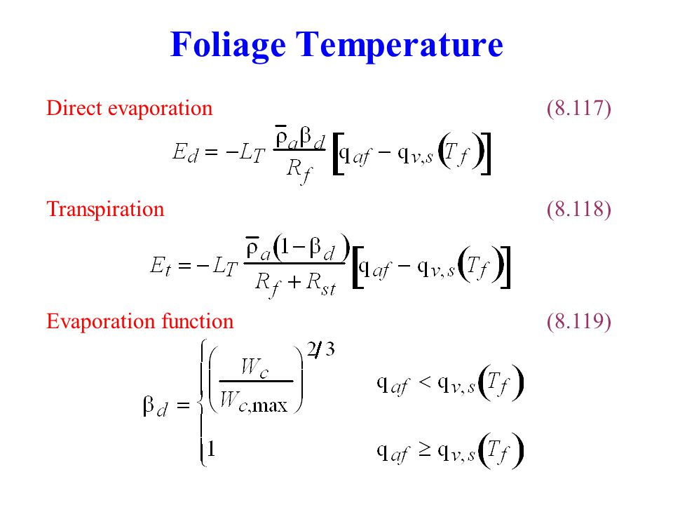 Foliage Temperature Direct evaporation (8.117) Transpiration (8.118)