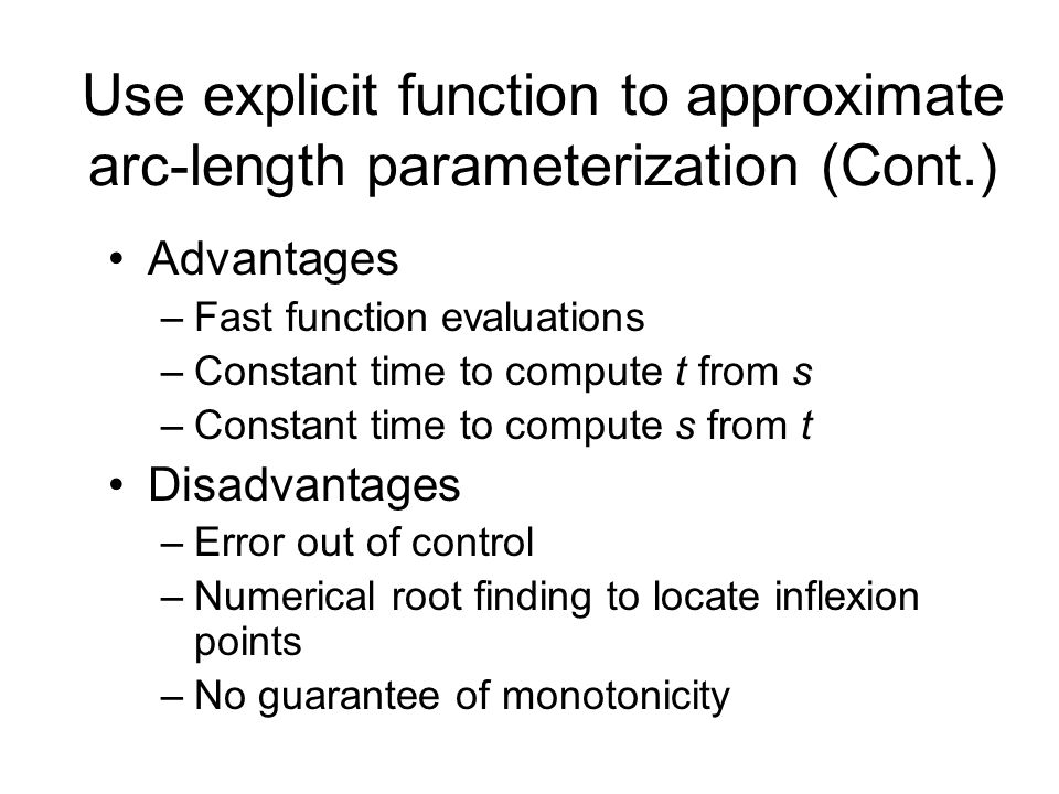 Use explicit function to approximate arc-length parameterization (Cont