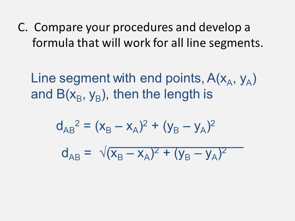 C. Compare your procedures and develop a formula that will work for all line segments.