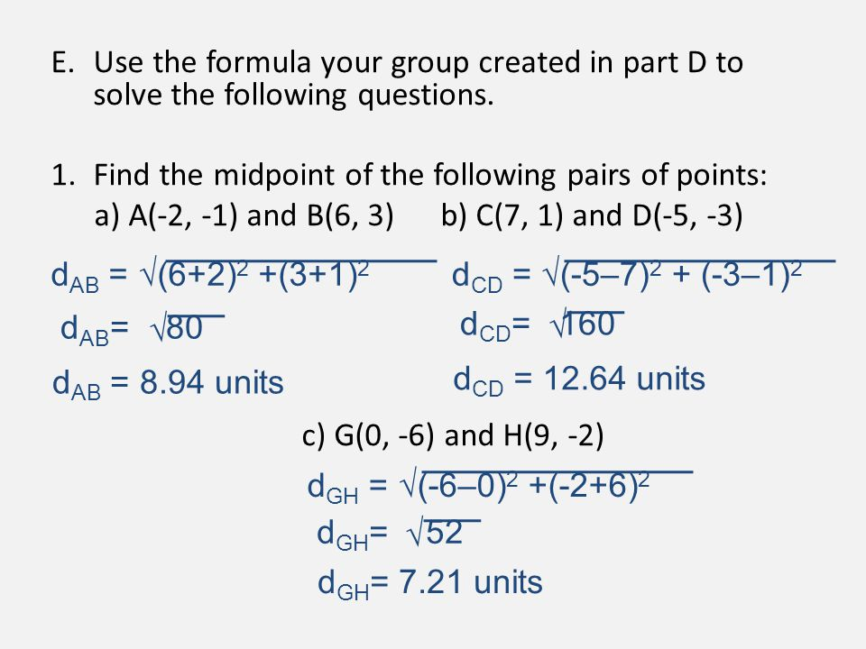 E. Use the formula your group created in part D to solve the following questions.