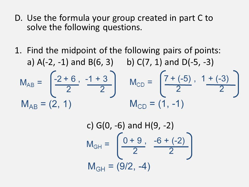 1. Find the midpoint of the following pairs of points: