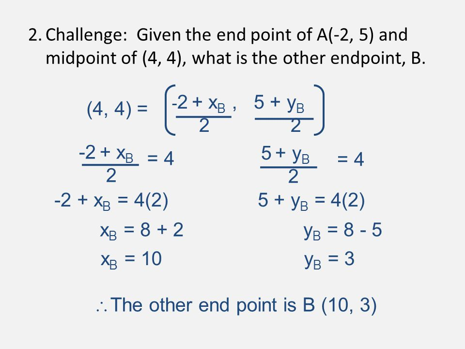 The other end point is B (10, 3)