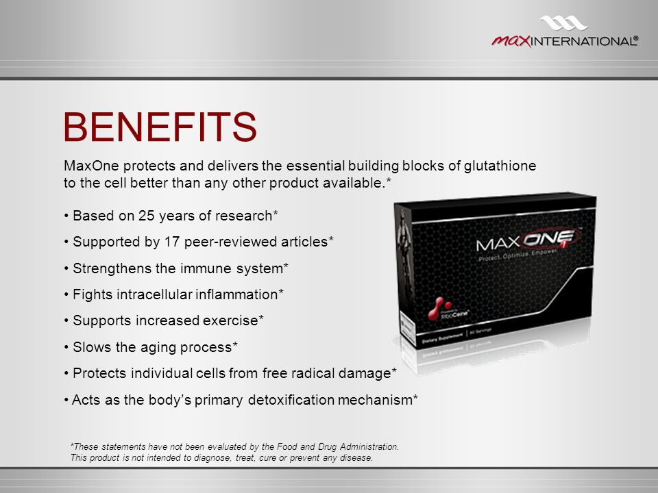 BENEFITS MaxOne protects and delivers the essential building blocks of glutathione to the cell better than any other product available.*