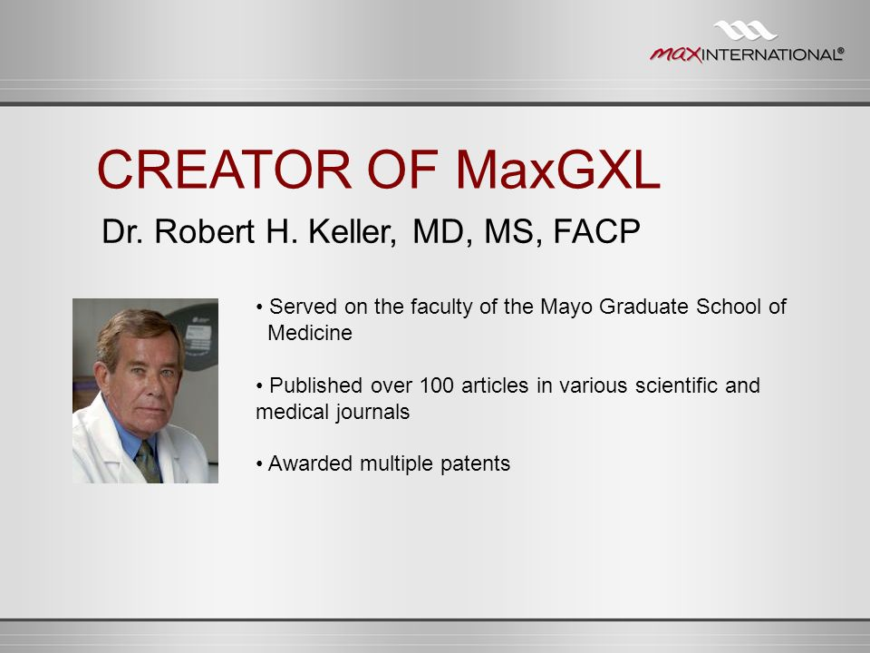 CREATOR OF MaxGXL Dr. Robert H. Keller, MD, MS, FACP